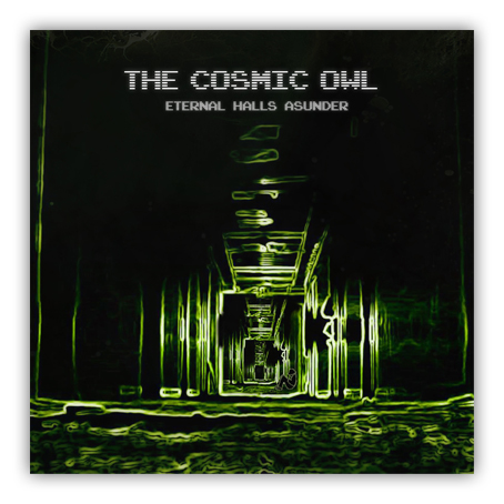 The Cosmic Owl - Eternal Halls Asunder